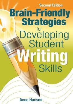 Brain-Friendly Strategies for Developing Student Writing Skills (Paperback)
