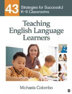 Teaching English Language Learners: 43 Strategies for Successful K-8 Classrooms (Paperback)