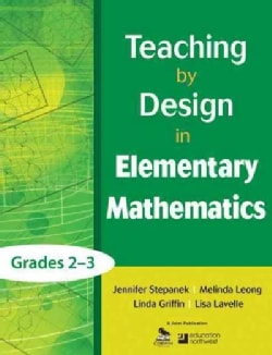 Teaching by Design in Elementary Mathematics: Grades 2-3 (Paperback)