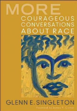 More Courageous Conversations About Race (Paperback)