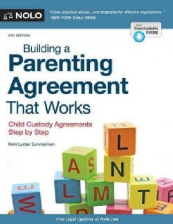 Building a Parenting Agreement That Works: Child Custody Agreements Step by Step (Paperback)