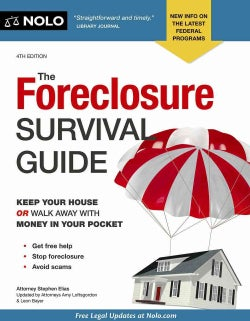 The Foreclosure Survival Guide: Keep Your House or Walk Away With Money in Your Pocket (Paperback)