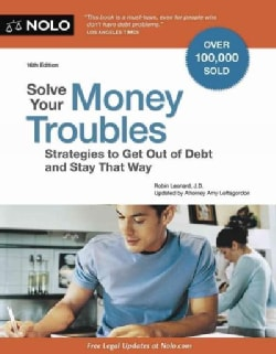 Solve Your Money Troubles: Strategies to Get Out of Debt and Stay That Way (Paperback)