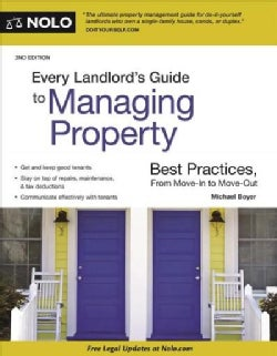 Every Landlord's Guide to Managing Property: Best Practices, from Move-in to Move-out (Paperback)