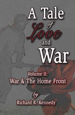 A Tale of Love & War: War & the Home Front (Paperback)