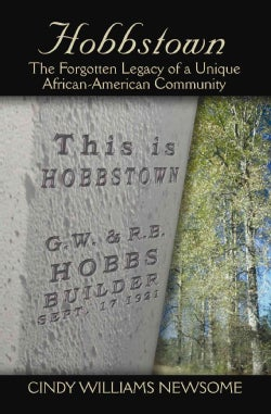 Hobbstown: The Forgotten Legacy of a Unique African-american Community (Paperback)
