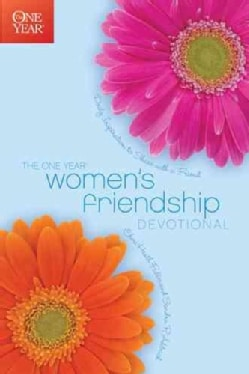 The One Year Women's Friendship Devotional: Daily Inspiration to Share With a Friend (Paperback)