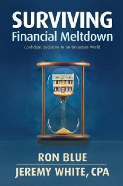Surviving Financial Meltdown: Confident Decisions in an Uncertain World (Paperback)