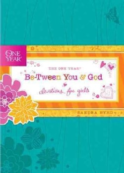 The One Year Be-Tween You & God: Devotions for Girls (Paperback)
