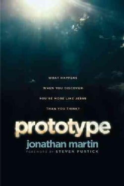 Prototype: What Happens When You Discover You're More Like Jesus Than You Think? (Paperback)