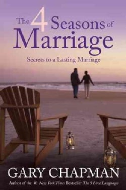 The 4 Seasons of Marriage: Secrets to a Lasting Marriage (Paperback)