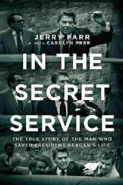 In the Secret Service: The True Story of the Man Who Saved President Reagan's Life (Paperback)