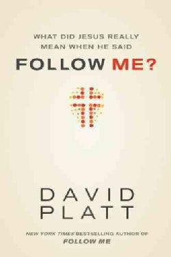 What Did Jesus Really Mean When He Said Follow Me? (Paperback)