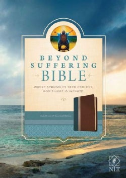 Beyond Suffering Bible: New Living Translation, Where Struggles Seem Endless, God's Hope Is Infinite, Teal, Brown... (Paperback)