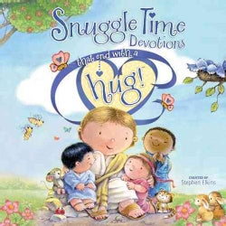 Snuggle Time Devotions that end with a Hug! (Hardcover)