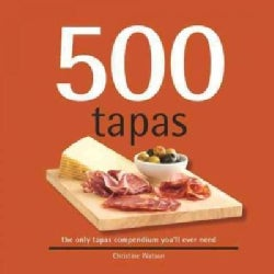 500 Tapas: The Only Tapas Compendium You'll Ever Need (Hardcover)