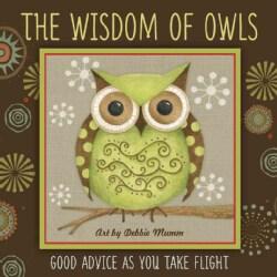 The Wisdom of Owls: Good Advice As You Take Flight (Hardcover)