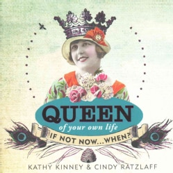 Queen of Your Own Life: If Not Now... When? (Hardcover)
