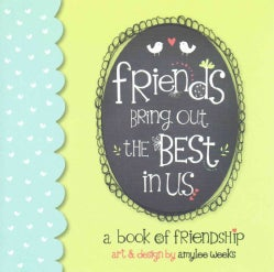 Friends Bring Out the Best in Us (Hardcover)