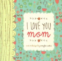 I Love You Mom (Hardcover)