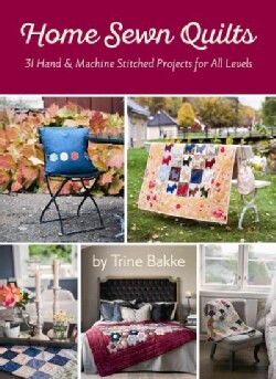 Home Sewn Quilts: 31 Hand & Machine Stitched Projects for All Levels (Paperback)