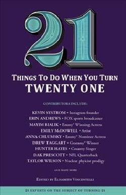 21 Things to Do When You Turn 21: 21 Achievers on Turning 21 (Paperback)