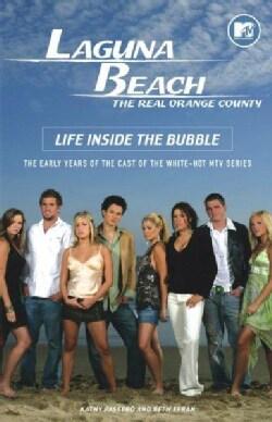 Laguna Beach: Life Inside The Bubble (Paperback)