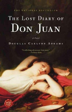 The Lost Diary of Don Juan: An Account of the True Arts of Passion and the Perilous Adventure of Love (Paperback)