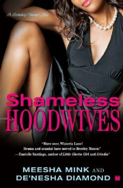 Shameless Hoodwives: A Bentley Manor Tale (Paperback)