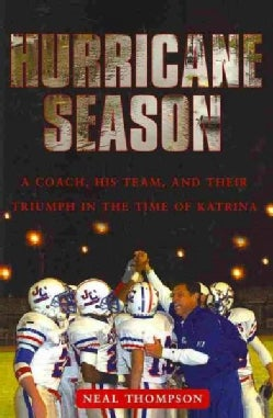 Hurricane Season: A Coach, His Team, and Their Triumph in the Time of Katrina (Paperback)