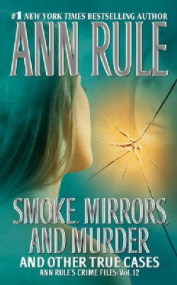 Smoke, Mirrors and Murder and Other True Cases (Paperback)