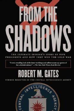 From the Shadows: The Ultimate Insider's Story of Five Presidents and How They Won the Cold War (Paperback)