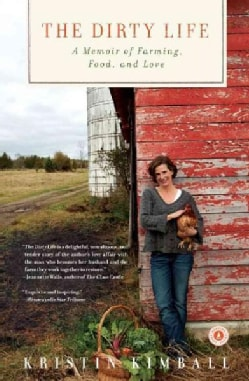 The Dirty Life: A Memoir of Farming, Food, and Love (Paperback)