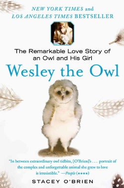 Wesley the Owl: The Remarkable Love Story of an Owl and His Girl (Paperback)