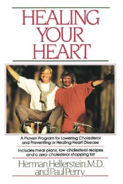 Healing Your Heart: A Proven Program for Reversing Heart Disease Without Drugs or Surgery (Paperback)