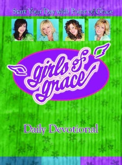 Girls of Grace Daily Devotional: Start Your Day With Point of Grace (Paperback)
