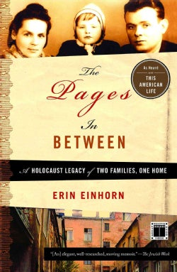 The Pages in Between: A Holocaust Legacy of Two Families, One Home (Paperback)