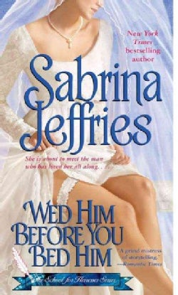 Wed Him Before You Bed Him (Paperback)