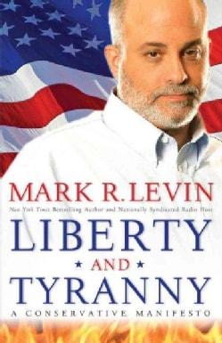 Liberty and Tyranny: A Conservative Manifesto (Hardcover)