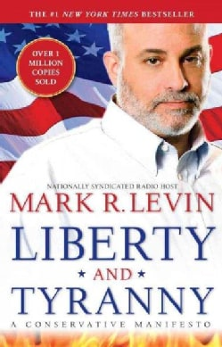 Liberty and Tyranny: A Conservative Manifesto (Paperback)