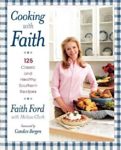 Cooking with Faith: 125 Classic and Healthy Southern Recipes (Paperback)
