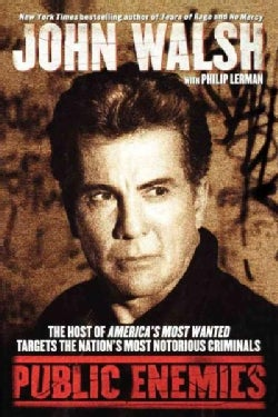 Public Enemies: The Host of America's Most Wanted Targets the Nation's Most Notorious Criminals (Paperback)