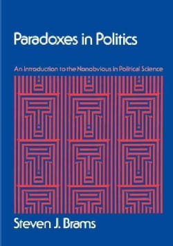 Paradoxes in Politics: An Introduction to the Nonobvious in Political Science (Paperback)