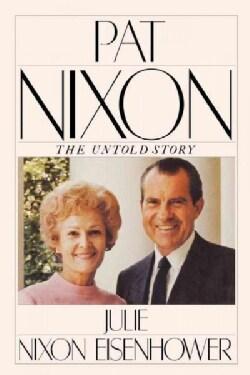 Pat Nixon: The Untold Story (Paperback)