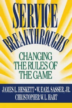 Service Breakthroughs: Changing the Rules of the Game (Paperback)