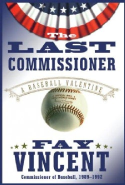 The Last Commissioner: A Baseball Valentine (Paperback)