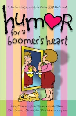 Humor for a Boomer's Heart: Stories, Quips, and Quotes to Lift the Heart (Paperback)