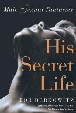 His Secret Life: Male Sexual Fantasies (Paperback)