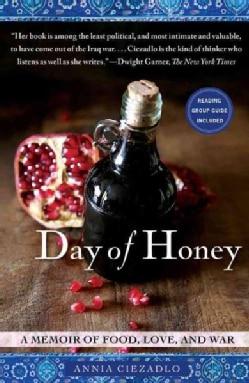Day of Honey: A Memoir of Food, Love, and War (Paperback)