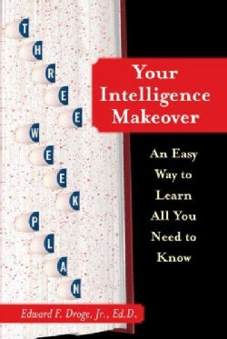 Your Intelligence Makeover: An Easy Way to Learn All You Need to Know (Paperback)
